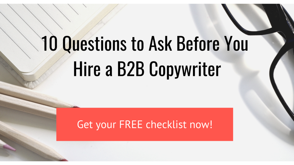 10 Questions to Ask Before You Hire a B2B Copywriter