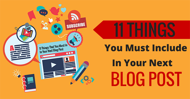 Image with blog post and social icons that says 11 things to include in your next blog post