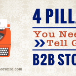 The 4 Pillars You Need to Tell Great B2B Stories