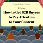 How to Get B2B Buyers to Pay Attention to Your Content