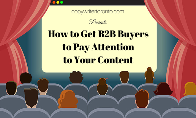 Cartoon cinema with How to Get B2B Buyers to Pay Attention to Your Content  on the screen