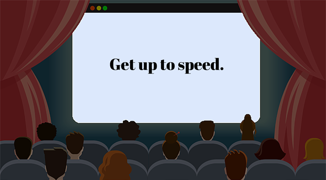 Cartoon cinema screen that says Get Up To Speed