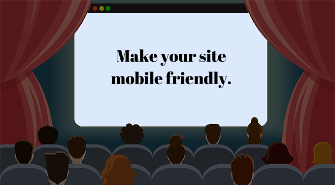 Cartoon cinema screen that says Make your site mobile friendly.