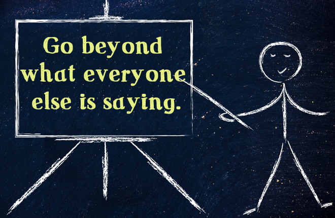 Chalk man pointing to a chalkboard on a chalkboard saying Go beyond what everyone else is saying