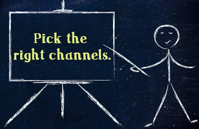Chalk man pointing to a chalkboard on a chalkboard saying Pick the right channels.