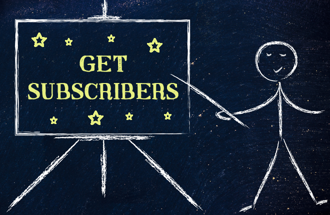 Chalk man pointing to a chalkboard on a chalkboard saying  Get subscribers.