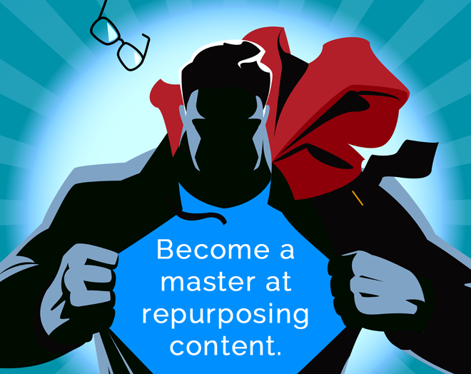 Repurposing to reach a wider audience – without doubling your efforts.