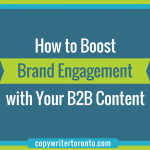 How to Boost Brand Engagement with Your B2B Content