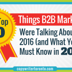 The Top 10 Things B2B Marketers Were Talking About in 2016 (and What You Must Know in 2017)