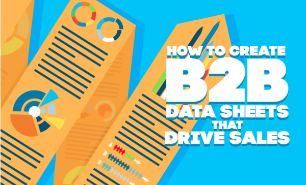 How to Create B2B Data Sheets that Drive Sales