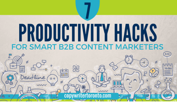 7 Productivity Hacks for Smart B2B Content Marketers