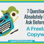 7 Questions You Absolutely Need to Ask Before Hiring a Freelance Copywriter