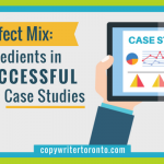 The Perfect Mix: 5 Ingredients in Successful B2B Case Studies