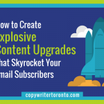 [Data] How to Create Explosive Content Upgrades That Skyrocket Your Email Subscribers