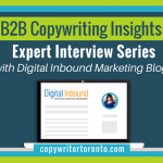 B2B Copywriting Insights: Expert Interview Series with Digital Inbound Marketing Blog