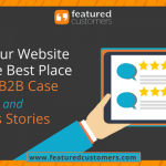 Why Your Website Isn't the Best Place for Your B2B Case Studies and Success Stories