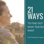 21 Ways to Find Out What B2B Buyers Want