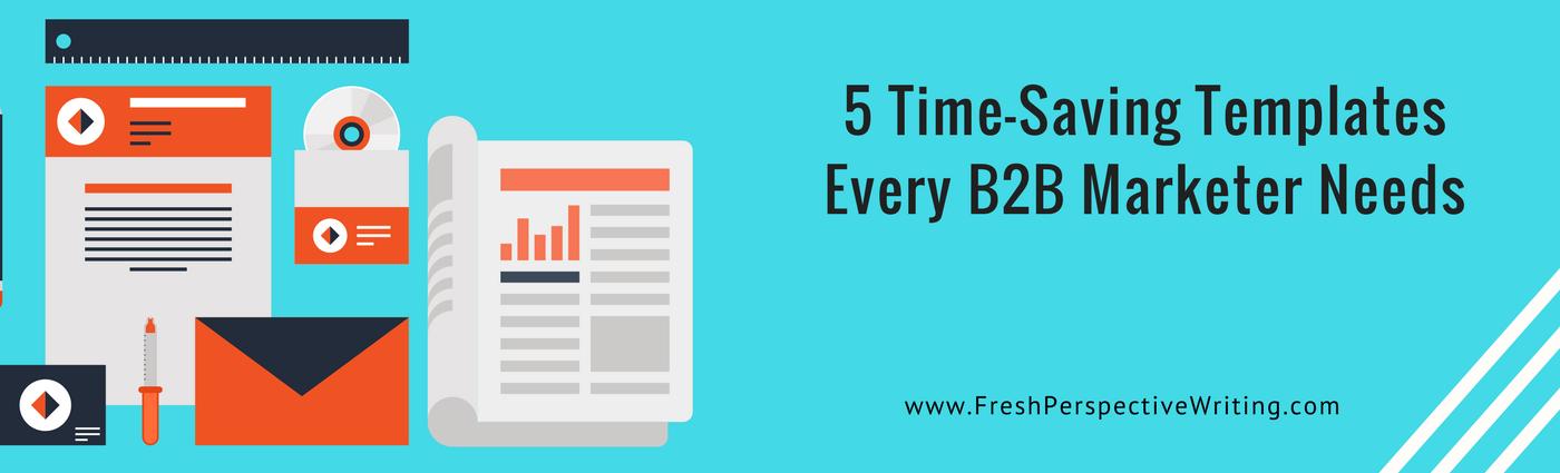 5 Time-Saving Templates Every B2B Marketer Needs • Copywriter ...