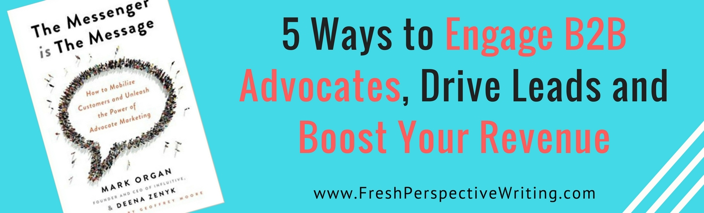 5 Ways to Engage B2B Advocates, Drive Leads and Boost Your Revenue